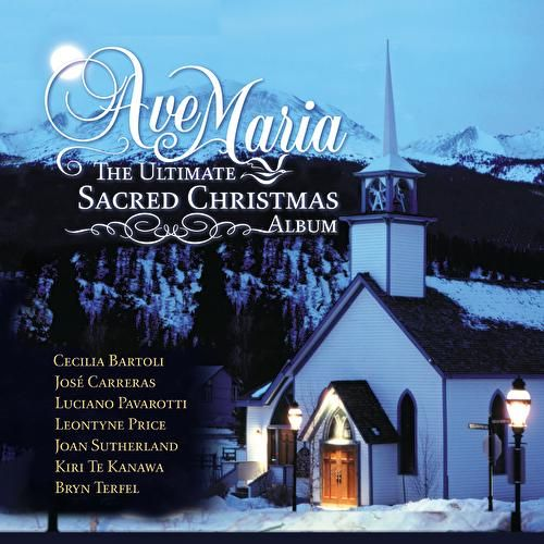 Ave Maria - The Ultimate Sacred Christmas by Various Artists