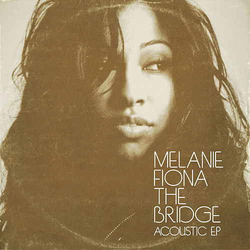 Play & Download The Bridge by Melanie Fiona | Napster