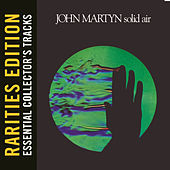 Rarities Edition: Solid Air by John Martyn
