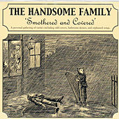 Play & Download Smothered and Covered by The Handsome Family | Napster