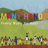 Play & Download Many Hands: Family Music for Haiti by Various Artists | Napster