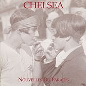 Play & Download Nouvelles du paradis by Chelsea | Napster