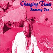 Changing Times by Tommy Tee