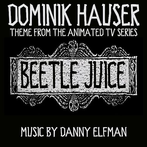 Play & Download Theme from 'Beetlejuice: The Animated Series' By Danny Elfman by Dominik Hauser | Napster