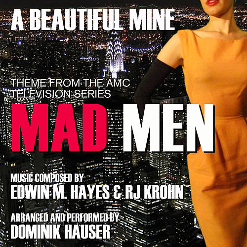 'A Beautiful Mine' - Theme from the Amc Series 'Mad Men' By Edwin M. Hayes and Rj Krohn by Dominik Hauser