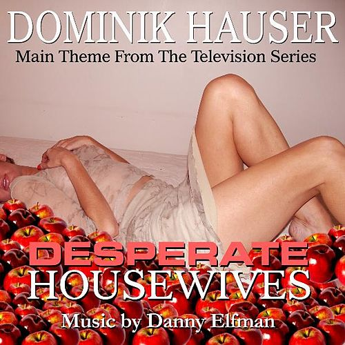 Theme from 'Desperate Housewives' By Danny Elfman by Dominik Hauser