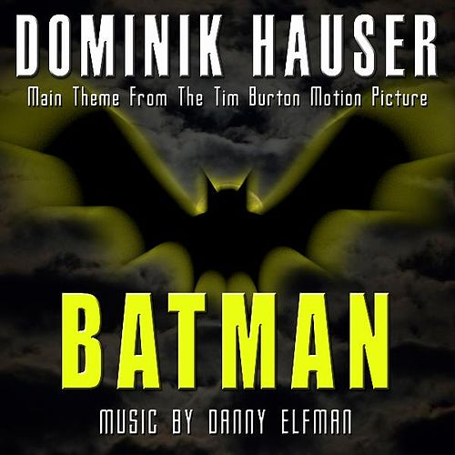 Play & Download Theme from Tim Burton's 'Batman' By Danny Elfman by Dominik Hauser | Napster