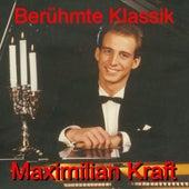 Play & Download Berühmte Klassik - Famous Classics by Maximilian Kra | Napster