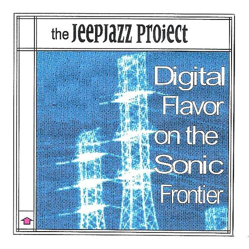 Digital Flavor On the Sonic Frontier by The JeepJazz Project