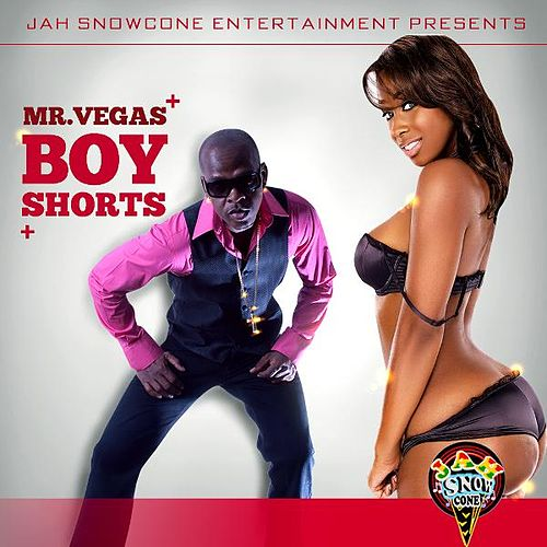Boy Shorts by Mr. Vegas