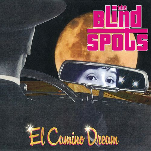 El Camino Dream by The Blind Spots