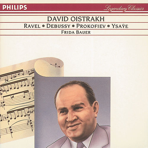 Play & Download Debussy/Ravel/Ysaÿe: Violin Sonatas/Prokofiev: 5 Mélodies by David Oistrakh | Napster