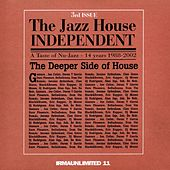 Play & Download The Jazz House Independent (The Deeper Side of House) by Various Artists | Napster