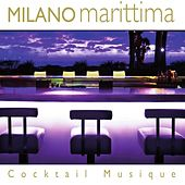 Play & Download Milano Marittima Cocktail Musique by Various Artists | Napster