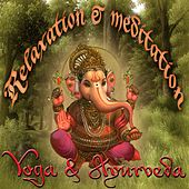Play & Download Relaxation & Meditation: Yoga & Ayurveda by Various Artists | Napster