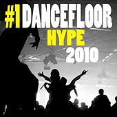 Dancefloor Hype 2010, Vol. 1 by Various Artists