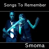 Play & Download Songs To Remember by Smoma | Napster