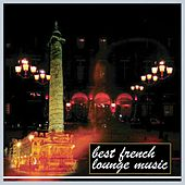 Play & Download Best french lounge music by Various Artists | Napster