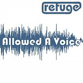 Play & Download Allowed a Voice by Refuge | Napster
