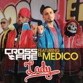 Play & Download Lady (feat. El Medico) (feat. El Medico) by Crossfire | Napster