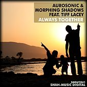 Play & Download Always Together (feat. Tiff Lacey) by Aurosonic | Napster