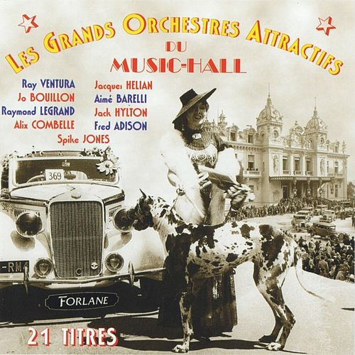Les grands orchestres attractifs du Music-Hall (21 titres) by Various Artists