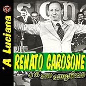 Play & Download A Luciana by Renato Carosone | Napster