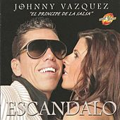 Play & Download Escandalo by Johnny Vazquez | Napster