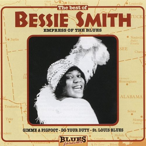 Play & Download Empress Of The Blues (The Best Of) by Bessie Smith | Napster