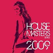 Play & Download Best of House Masters Series 2009 (The Finest In House & Electro) by Various Artists | Napster