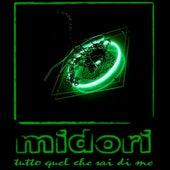 Play & Download Tutto Quel che sai di me by Midori   Napster