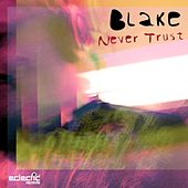 Never Trust by Blake