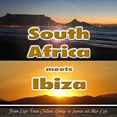 South Africa Meets Ibiza (From Cape Town Chillout Lounge to Sunset del Mar Cafe) by Various Artists