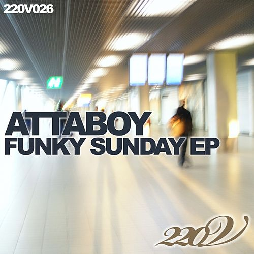 Play & Download Funky Sunday - EP by Attaboy | Napster