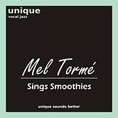 Mel Tormé Sings Smoothies von Mel Tormè