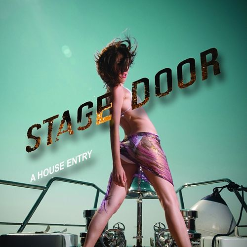 Play & Download Stage Door - A House Entry by Various Artists | Napster