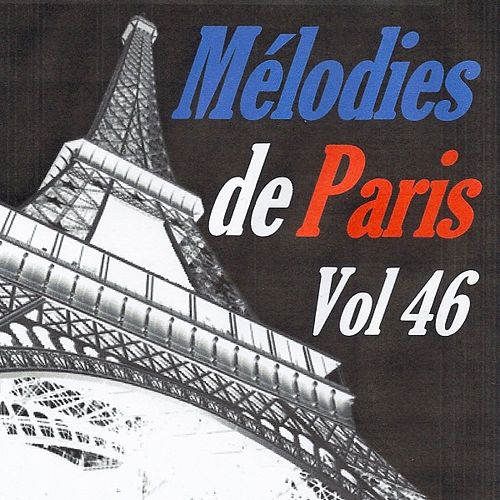 Mélodies de Paris, vol. 46 by Various Artists