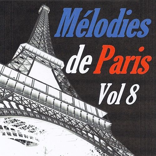 Mélodies de Paris, vol. 8 von Various Artists