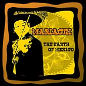 Play & Download The Heart of Mexico by El Mariachi | Napster