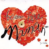Bonne fête Maman, je t'aime by Various Artists