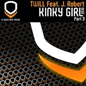 Play & Download Kinky Girl 2k10 (Part 3) by Twill | Napster