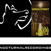 Play & Download Full Moon Hustle by Green Street | Napster