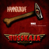 Play & Download Hammerdrive by Russkaja | Napster