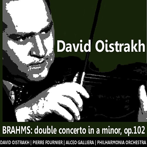 Play & Download Brahms: Double Concerto in A Minor by David Oistrakh | Napster