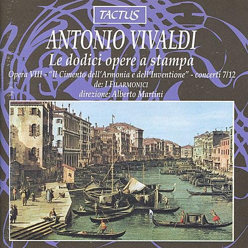 Play & Download Vivaldi: Le dodici opere a stampa by I Filarmonici | Napster