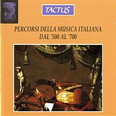 Play & Download Percorsi Della Musica Italiana Dal '500 Al '700 by Various Artists | Napster