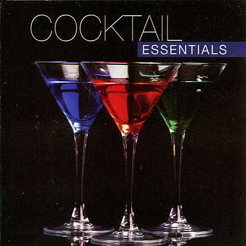 Play & Download Cocktail Essentials by Various Artists | Napster
