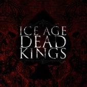 Dead Kings by Ice Age