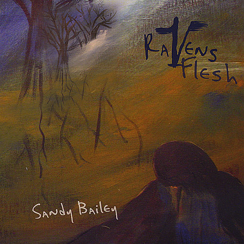 Play & Download Raven's Flesh by Sandy Bailey | Napster
