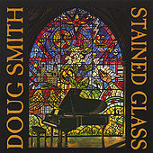 Play & Download Stained Glass by Doug Smith | Napster